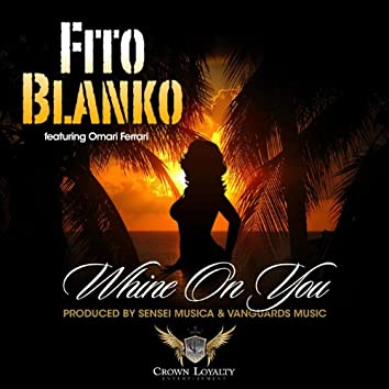 Whine On You (feat. Omari Ferrari)
