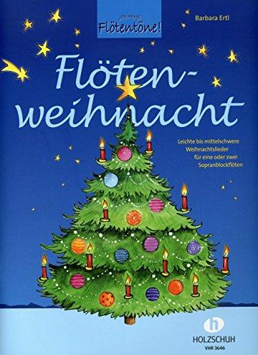 Floetenweihnacht - arrangiert für Sopranblockflöte - (für ein bis zwei Instrumente) [Noten / Sheetmusic] Komponist: ERTL BARBARA