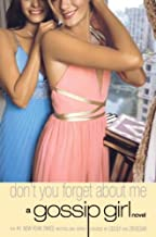 By von Ziegesar, Cecily Gossip Girl #11: Don't You Forget About Me: A Gossip Girl Novel Deluxe Edition (2007) Paperback
