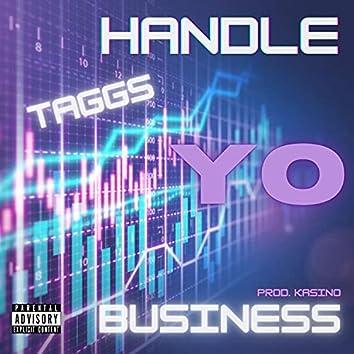 HANDLE YO BUSINESS