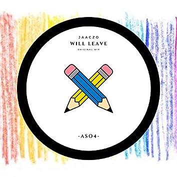 Will Leave (Original Mix)