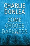 Image of Some Choose Darkness (A Rory Moore/Lane Phillips Novel)