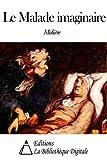 Le Malade imaginaire - Format Kindle - 9791021315105 - 1,90 €
