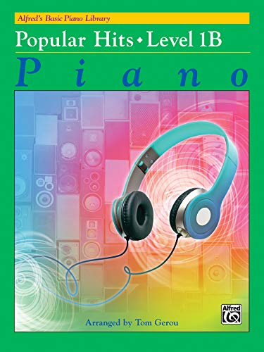 Alfred's Basic Piano Library -- Popular Hits, Bk 1B (Alfred's Basic Piano Library, Bk 1B)