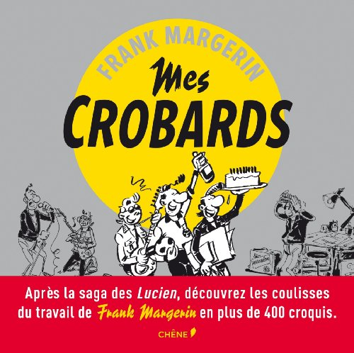 FRANK MARGERIN, MES CROBARDS