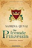 Die fremde Prinzessin: Ein Geraldines-Roman 4 - Historischer Roman