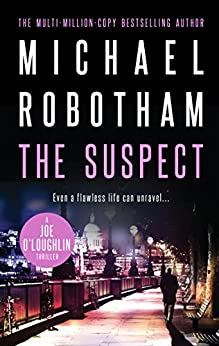 The Suspect: Joe O'Loughlin Book 1 (Joseph O'Loughlin) by [Michael Robotham]