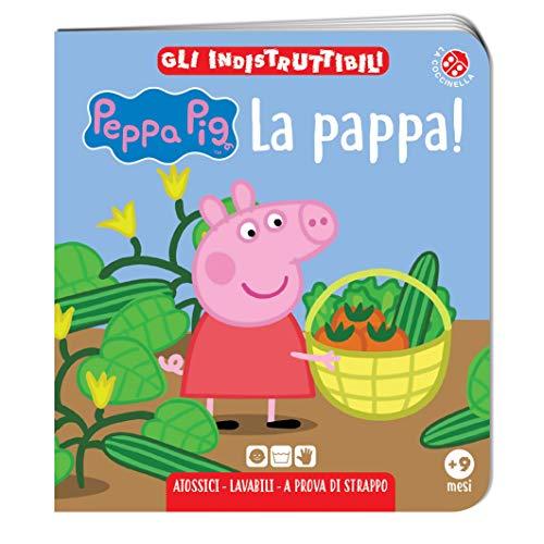 La pappa! Peppa Pig. Gli indistruttibili. Ediz. a colori