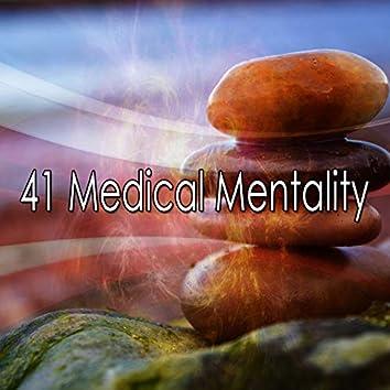 41 Medical Mentality