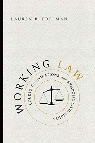 Compare Textbook Prices for Working Law: Courts, Corporations, and Symbolic Civil Rights Chicago Series in Law and Society Illustrated Edition ISBN 9780226400761 by Edelman, Lauren B.