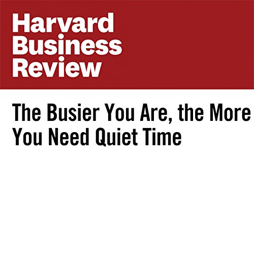 The Busier You Are, the More You Need Quiet Time copertina