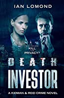 Death Investor: Who would kill for privacy (Kidman and Reid Crime Series Book 1)