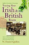 Tracing Your Irish & British Roots, 2E (Quillen s Essentials of Genealogy)