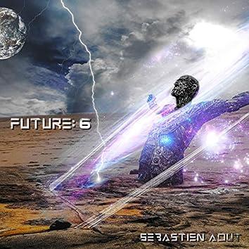 Future: 6