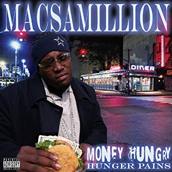 Money Hungry (Hunger Pains)