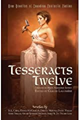Tesseracts Twelve (New Novellas of Canadian Fantastic Fiction) Kindle Edition