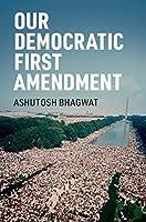 Our Democratic First Amendment
