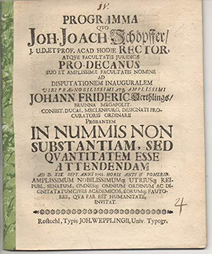 Juristische Inaugural-Dissertation. In nummis non substantiam, sed quantitatem esse attendendam. Vorgebunden: Johann Joachim Schoepffer: Promotionsankündigung von Oertling.