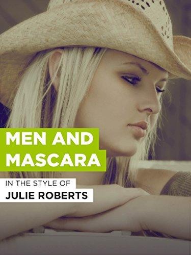 Men And Mascara im Stil von 'Julie Roberts'