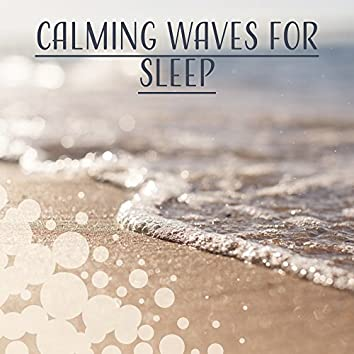 Calming Waves for Sleep – Relaxing Music, New Age Sounds, Sleeping Hours, Rest & Relax