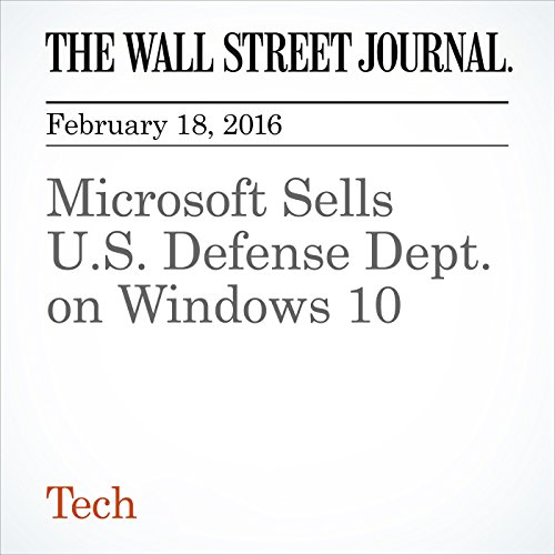 Microsoft Sells U.S. Defense Dept. on Windows 10 cover art