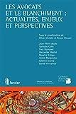 Les avocats et le blanchiment : actualités, enjeux et perspectives (LSB. COL.CONFER)