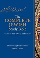 The Complete Jewish Study Bible: Black Genuine Calfskin Leather: Illuminating the Jewishness of God's Word