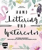 Handlettering und Watercolor: Mit Farbe und Schrift: Briefumschlag, Girlande, Erinnerungsbox und Co. - Lena Yokota-Barth