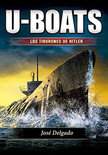 U-BOATS: Los Tiburones de Hitler