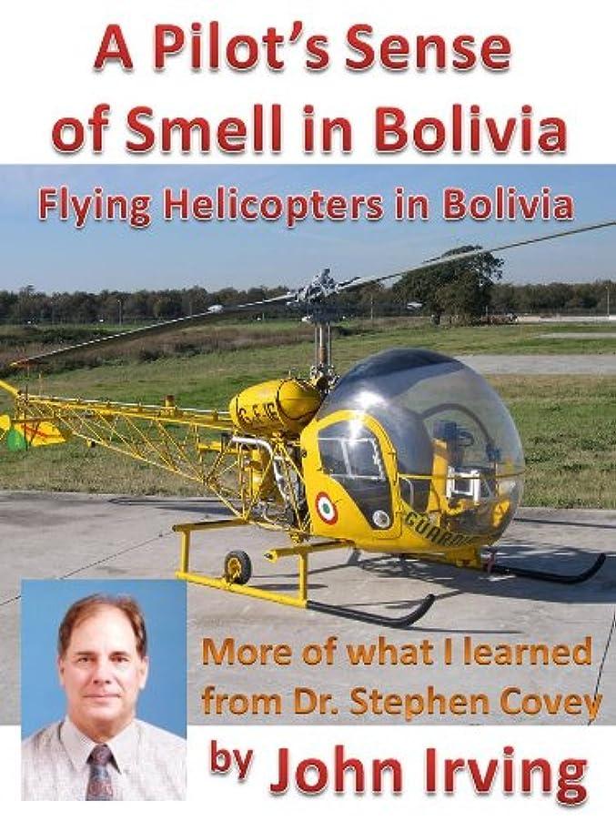 に応じて死すべき除外するA Pilot's Sense of Smell in Bolivia (Flying Helicopters in South America Book 3) (English Edition)