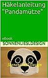 Häkelanleitung 'Pandamütze': eBook (Kindermützen gehäkelt 2)