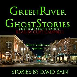 Green River Ghost Stories: Green River Crime & Horror audiobook cover art