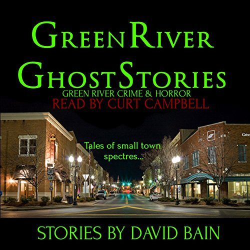 Green River Ghost Stories: Green River Crime & Horror audiobook cover art