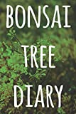 bonsai tree diary: the perfect way to record you the progress with your bonsai tree! ideal gift for anyone you know who loves bonsai!