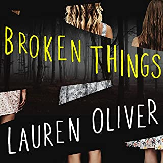 Broken Things                   By:                                                                                                                                 Lauren Oliver                               Narrated by:                                                                                                                                 Saskia Maarleveld,                                                                                        Sarah Drew,                                                                                        Erin Spencer                      Length: 9 hrs and 50 mins     2 ratings     Overall 4.5
