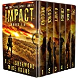 The Complete Impact Series: Books 1-6: (A Post-Apocalyptic Survival Thriller Series)