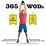 365 WODs: Burpees, Deadlifts, Snatches, Squats, Box Jumps, Kettlebell Swings, Double Unders, Lunges, Pushups, Pullups, and More (English Edition)