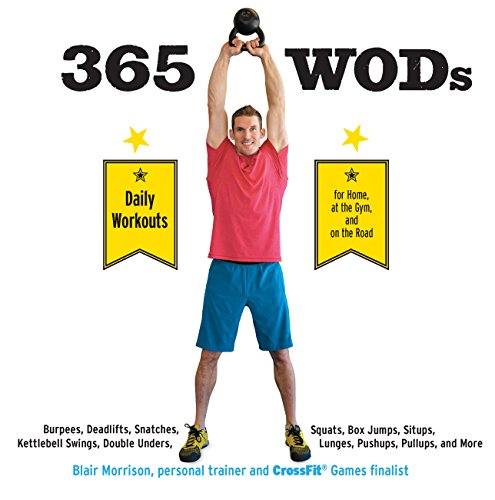 365 WODs: Burpees, Deadlifts, Snatches, Squats, Box Jumps, Kettlebell Swings, Double Unders, Lunges,