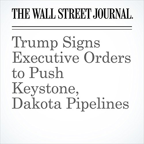 Trump Signs Executive Orders to Push Keystone, Dakota Pipelines copertina