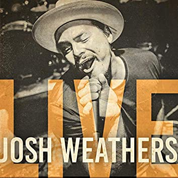Josh Weathers Live