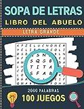 Sopa de Letras Libro del Abuelo: Letra Grande ideal para problemas de vista - juegos para abuelos mayores   100 Juegos- 1800 Palabras   idea del regalo