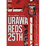 We are REDS! ―1992-2017―URAWA REDS 25TH 浦和レッズ25周年記念オフィシャルDVD