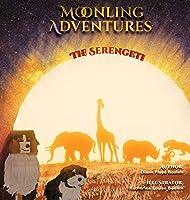 Moonling Adventure - The Serengeti (Moonling Adventures)