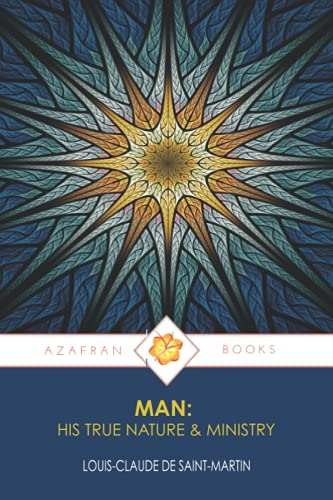 MAN: HIS TRUE NATURE & MINISTRY