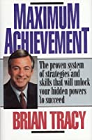 MAXIMUM ACHIEVEMENT : PROVEN SYSTEM OF STRATEGIES & SKILLS THAT UNLOCK POWERS