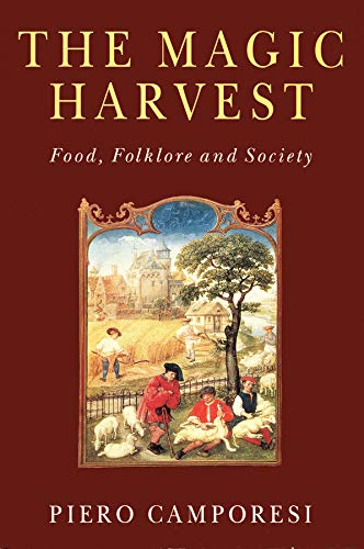 The Magic Harvest: Food, Folkore and Society