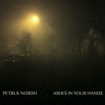 Ashes in Your Hands