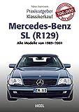 Praxisratgeber Klassikerkauf Mercedes-Benz SL (R129): Alle Modelle von 1989 - 2001 (German Edition)