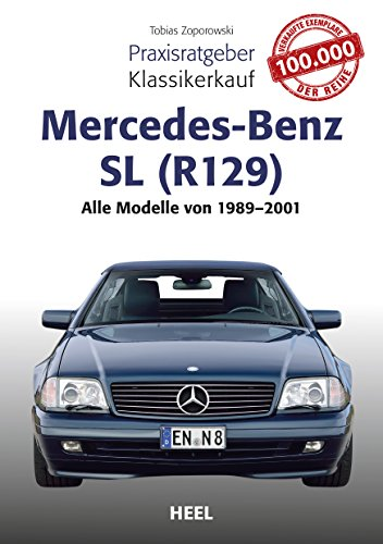Praxisratgeber Klassikerkauf Mercedes-Benz SL (R129): Alle Modelle von 1989 - 2001