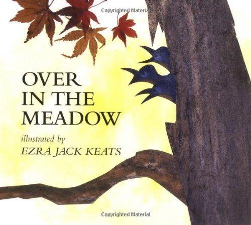 By Ezra Jack Keats - Over in the Meadow (4/24/99)
